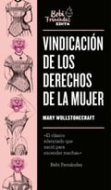 Vindicación de los derechos de la mujer - Wollstonecraft, Mary
