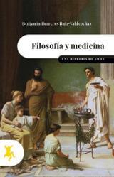 Filosofía y medicina. Una historia de amor - Herreros Ruiz-Valdpeñas, Benjamín