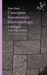 Conceptes fonamentals d´antropologia i religió - Duch Álvarez, Lluis