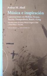 Música e inspiración. Conversaciones con Brahms, Strauss, Puccini - Abell, Arthur M.