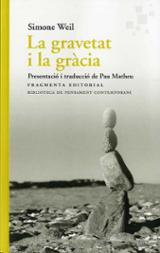 La gravetat i la gràcia - Weil, Simone
