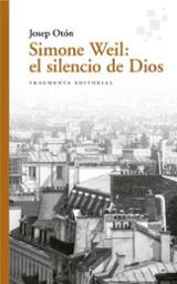 Simone Weil: el silencio de Dios - Otón, Josep
