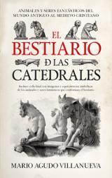 El bestiario de las catedrales - Agudo Villanueva, Mario