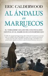 Al Ándalus en Marruecos - Calderwood, Eric