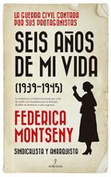 Seis años de mi vida (1939-1945) - Montseny, Federica