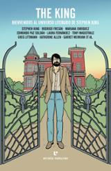The King. Bienvenidos al universo literario de Stephen King - AAVV