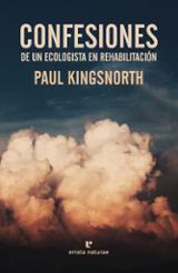 Confesiones de un ecologista en rehabilitación - Kingsnorth, Paul