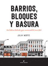 Barrios, bloques y basura - Wertz, Julia