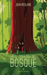 En el corazón del bosque - Hegland, Jean