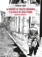 Manifiesto incierto III. La muerte de Walter Benjamin y la jaula  - López Muñoz, Regina
