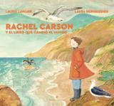 Rachel Carson y el libro que cambió el mundo - Beingessner, Laura