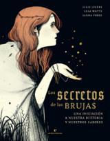 Los secretos de las brujas. Una iniciación a nuestra historia y n - Légère, Julie