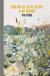 Aún no se lo he dicho a mi jardín - Pera, Pia