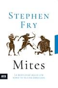 Mites. La mitologia grega com ningú te l´ha explicada - Fry, Stephen