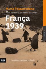 França 1939. La cultura catalana exiliada - Pessarrodona artigues, Marta