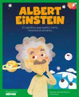 Albert Einstein. El científico que explicó cómo funciona el unive