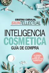 Skintellectual. Inteligencia cosmética - Carvajal, Cristina