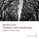 Traduir com transhumar - Gansel, Mireille