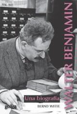 Walter Benjamin. Una biografía - Witte, Bernd