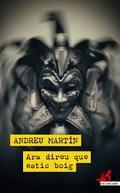 Ara direu que estic boig - Martín, Andreu