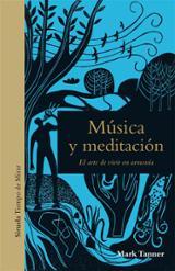 Música y meditación. El arte de vivir en armonía - Tanner, Mark