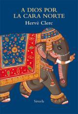 A Dios por la cara norte - Clerc, Hervé