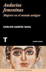 Audacias femeninas. Mujeres en el mundo antiguo - Garcia Gual, Carlos