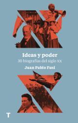 Ideas y poder: 30 biografías del siglo XX - Fusi, Juan Pablo