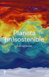 Planeta (in)sostenible - Zambrano, Luis