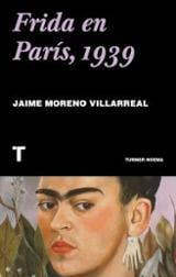 Frida en parís, 1939 - Moreno Villareal, Jaime