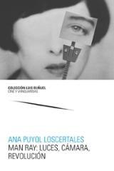 Man Ray: luces, cámara, revolución