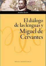 El diálogo de las lenguas y Miguel de Cervantes - Egido, Aurora