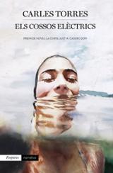 Els cossos elèctrics. Premi de Novel·la curta Just Manuel Casero - Torres, Carles