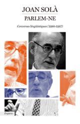Parlem-ne. Converses lingüístiques (1990-1997) - Solà, Joan
