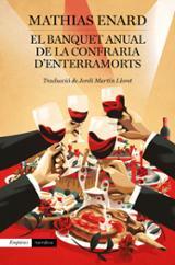 El banquet anual de la Confraria d´enterramorts - Enard, Mathias