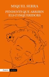 Pendents que arribin els conqueridors - Serra, Miquel