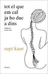 Tot el que em cal ja ho duc a dins - Kaur, Rupi