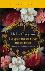 Lo que no es tuyo, no es tuyo - Oyeyemi, Helen