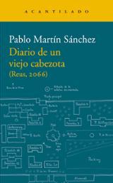Diario de un viejo cabezota. (Reus, 2066) - Martín Sánchez, Pablo