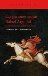 Las pasiones según Rafael Argullol - Argullol, Rafael
