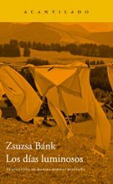 Los días luminosos - Bank, Zsuzsa