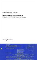 Informe Guernica. Sobre el lienzo de Picasso y su imagen
