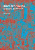 Intersecciones. Cultura urbana, arte y arquitectura en los siglos