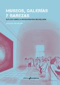 Museos, galerías y rarezas. Estudio sobre la museographia Neickel - Vallina Vallina, Alicia