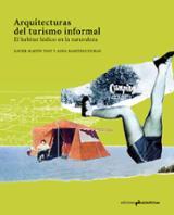 Arquitecturas del turismo informal. El habitar lúdico en la natur - Martín Tost, Xavier