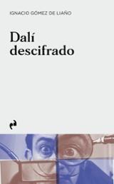 Dalí descifrado - Gómez de Liaño, Ignacio
