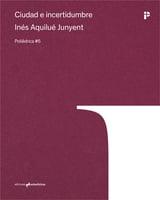 Ciudad e incertidumbre - Aquilué Junyent, Inés