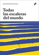 Todas las escaleras del mundo - Molina, Santiago de