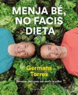 Menja bé, no facis dieta - Torres, Sergio
