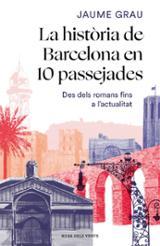 La història de Barcelona en 10 passejades - Grau, Jaume